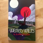 Book Review: Weird Wild – G. Clark Hellery