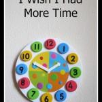 I Wish I Had More Time