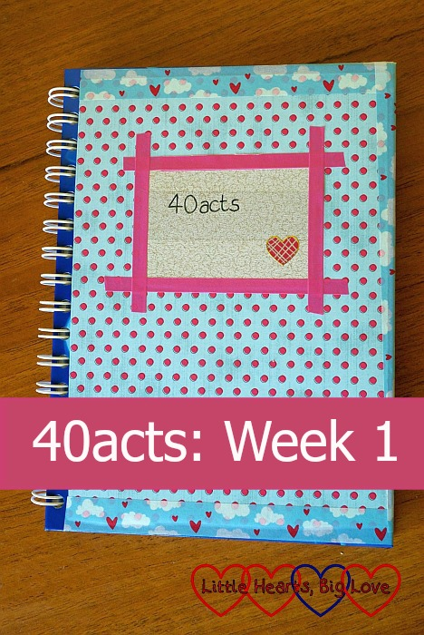 40acts: week 1 - Little Hearts, Big Love