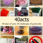 40acts: 40 days of Lent, 40 challenges of generosity