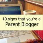 10 signs that you're a parent blogger