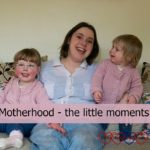 Motherhood – the little moments