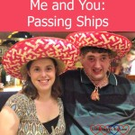 Me and You: Passing ships
