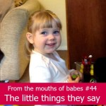 From the mouths of babes #44