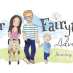 Parenting Pep Talk #16 – Our Fairytale Adventure