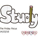 The Friday Focus 14/10/16 – Study mode
