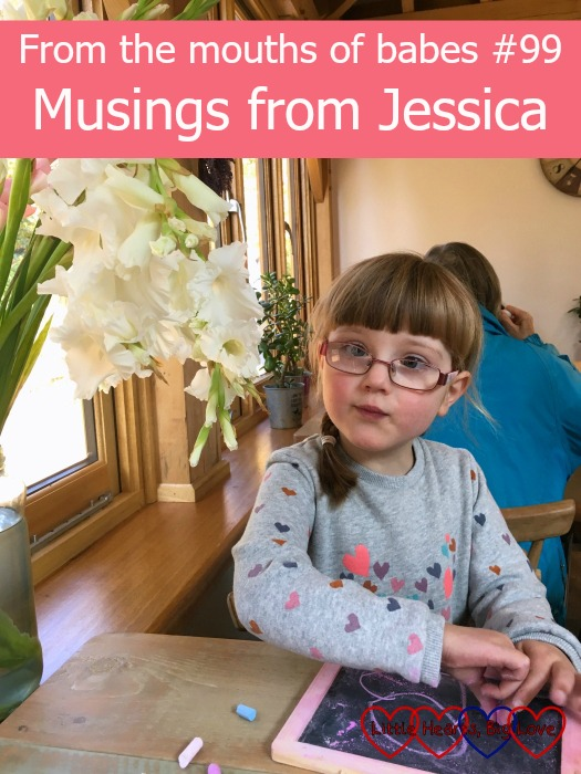 From the mouths of babes #99 - Musings from Jessica