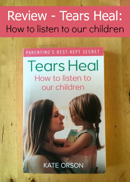 Review of Tears Heal: How to listen to our children by Kate Orson