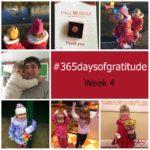 #365daysofgratitude – Week 4