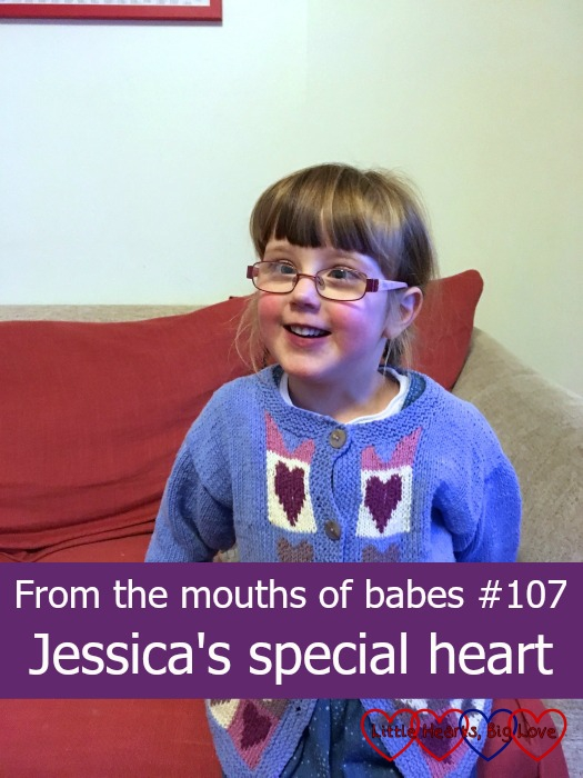 Jessica in her heart cardigan - From the mouths of babes #107: Jessica's special heart