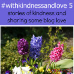 #withkindnessandlove 5 – stories of kindness and sharing some blog love