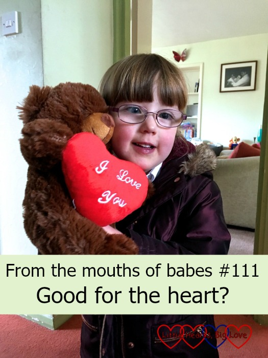 Jessica with her bravery buddy: From the mouths of babes #111 - Good for the heart?