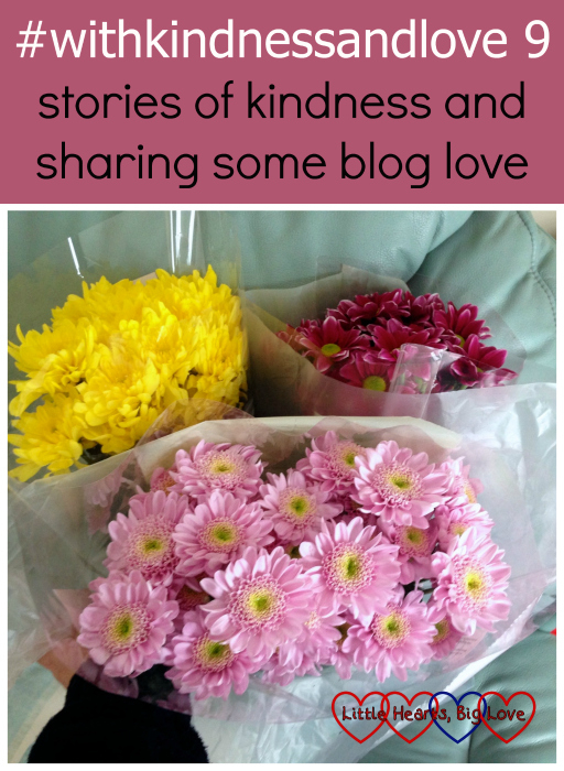 Three bunches of flowers - #withkindnessandlove 9 - stories of kindness and sharing some blog love