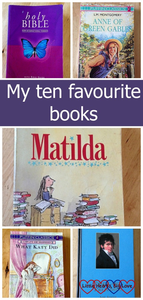 "Book covers for The Bible, Anne of Green Gables, Matilda, What Katy Did Next and Pride and Prejudice - ""My ten favourite books"""