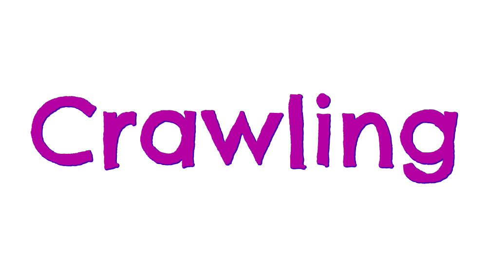 Crawling - this week's word of the week
