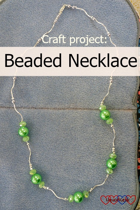 Craft Project: Beaded Necklace - Little Hearts, Big Love