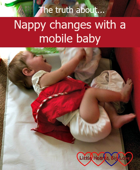 The truth about... nappy changes with a mobile baby - Little Hearts, Big Love