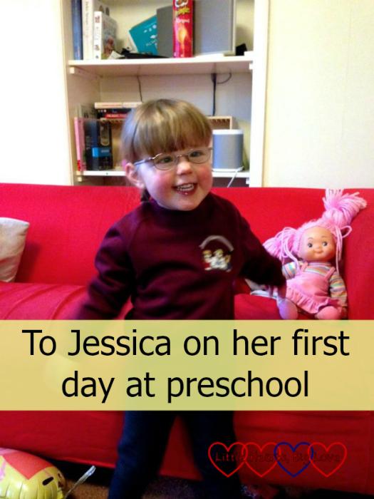 "Jessica in her preschool uniform ready for her first day - ""To Jessica on her first day at preschool"""