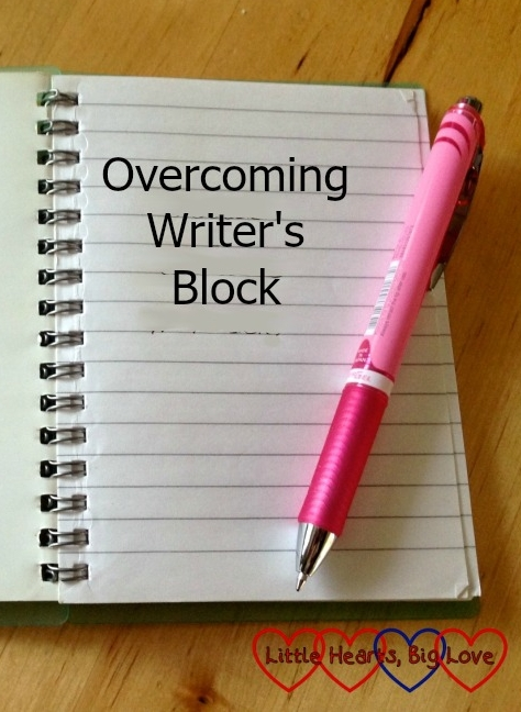 Overcoming writer's block - Little Hearts, Big Love