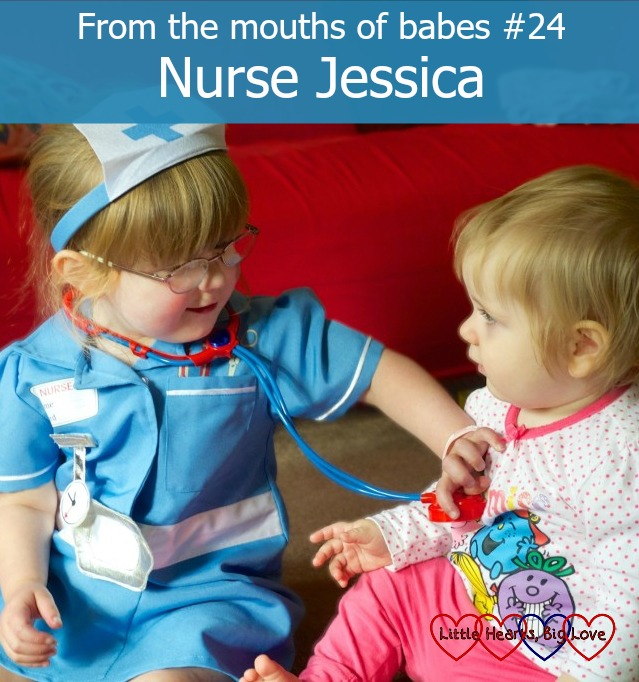 Nurse Jessica: From the mouths of babes #24 - a linky for sharing things that your children have said - Little Hearts, Big Love