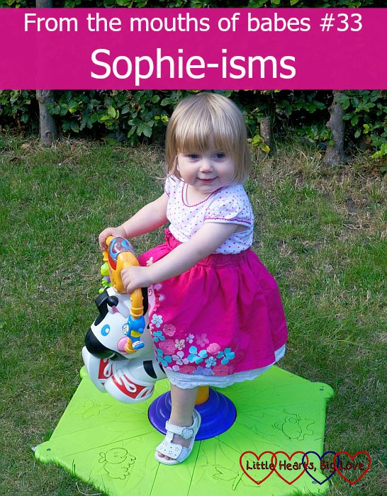 Sophie-isms: From the mouths of babes - A linky sharing the things kids say - Little Hearts, Big Love