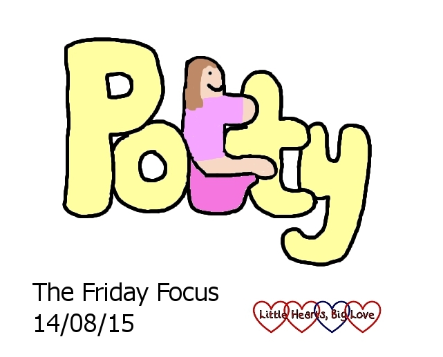 'Potty' - my word of the week for The Friday Focus 14/08/15 - Little Hearts, Big Love
