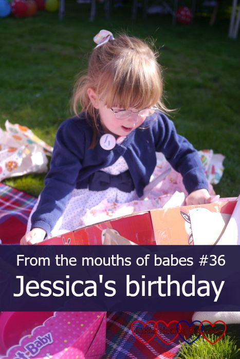 From the mouths of babes #36: Jessica's birthday - Little Hearts, Big Love
