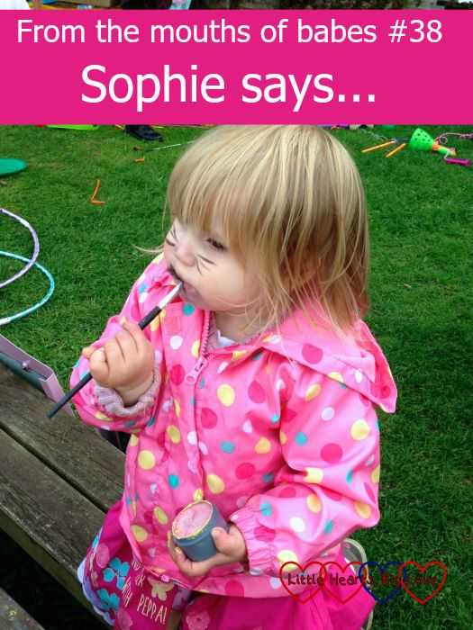 From the mouths of babes #38: Sophie says - Little Hearts, Big Love