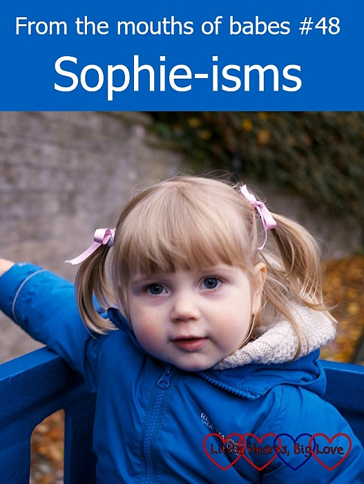 Sophie-isms - From the mouths of babes #48 - Little Hearts, Big Love