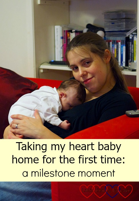 Taking my heart baby home for the first time: a milestone moment - Little Hearts, Big Love