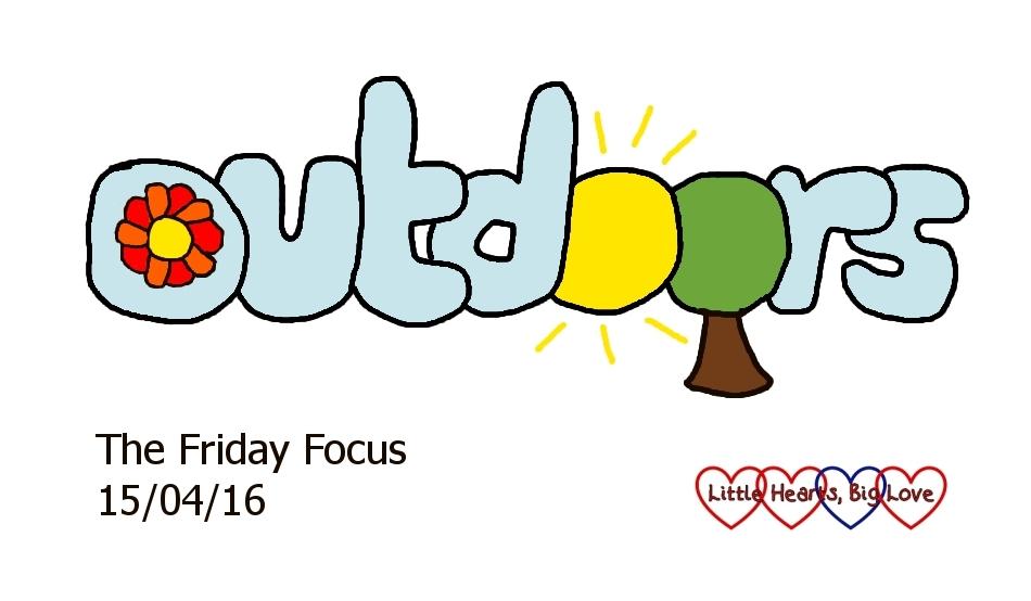 """Outdoors"" - this week's word of the week - Friday Focus 15-04-16 01"