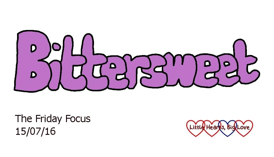 Bittersweet - this week's word of the week