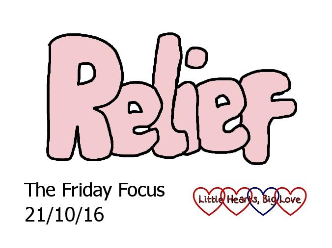 Relief - this week's word of the week