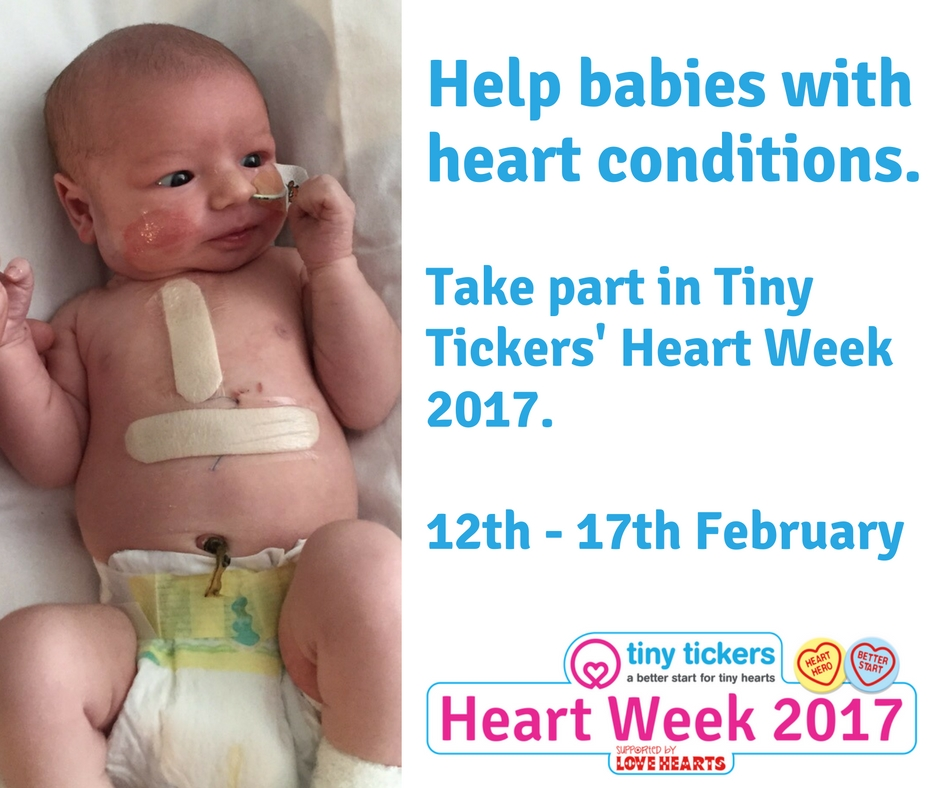 Help babies with heart conditions. Take part in Tiny Tickers' Heart Week 2017. 12th - 17th February