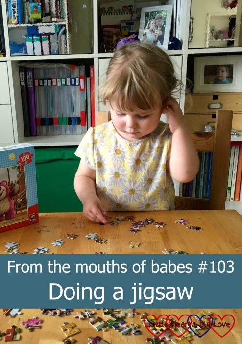 Sophie putting together a jigsaw: From the mouths of babes #103 - Doing a jigsaw