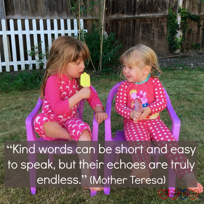 "Jessica and Sophie sitting eating ice lollies and talking with the text ""Kind words can be short and easy to speak, but their echoes are truly endless"" (Mother Teresa)"
