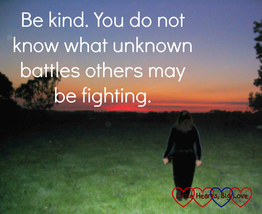 """A silhouette of a girl walking towards a sunset: """"Be kind. You do not know what unknown battles others may be fighting"""""""