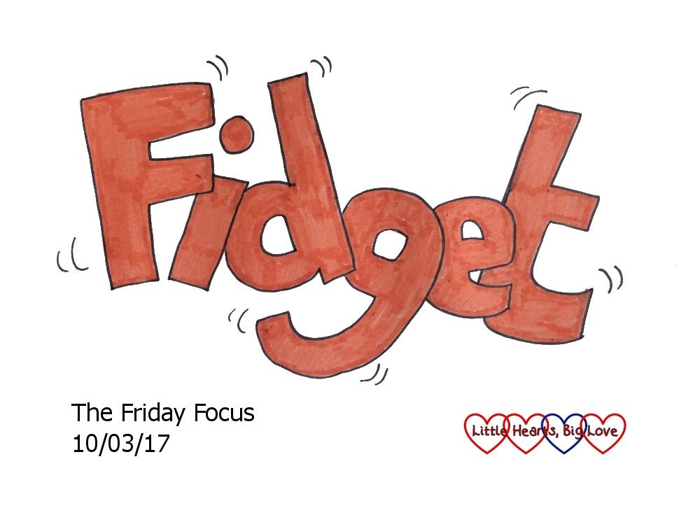 Fidget - this week's word of the week