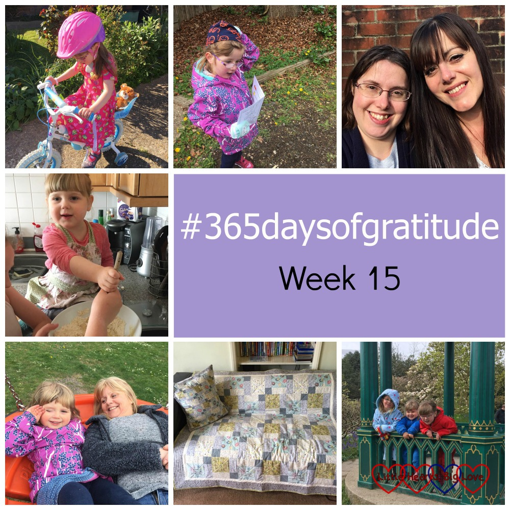 "Jessica riding her bike, Jessica enjoying the Easter trail at Black Park; me and my twinny; Sophie helping to mix hot cross buns; Sophie and ""Auntie Raynne"" on a swing; the beautiful quilt that my friend made for me and Sophie and Jessica with their friend P at Cliveden - #365daysofgratitude - Week 15"
