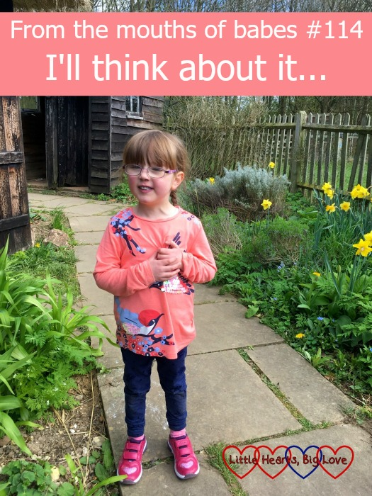 Jessica in a garden at Chiltern Open Air Museum: From the mouths of babes #114 - I'll think about it...