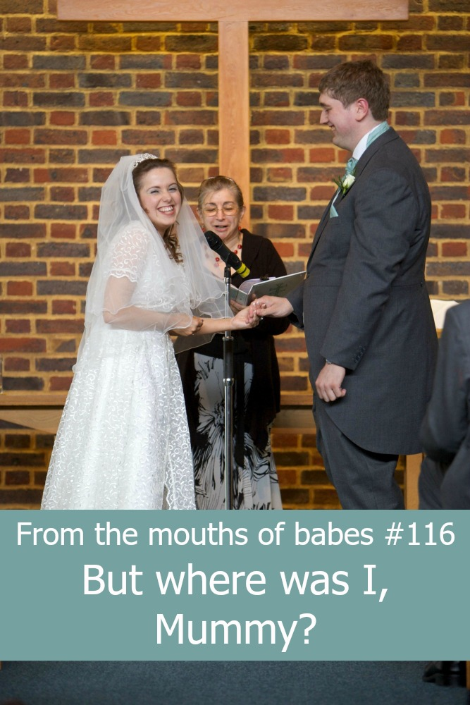 "Me and hubby in church on our wedding day - ""From the mouths of babes #116 - But where was I, Mummy?"""