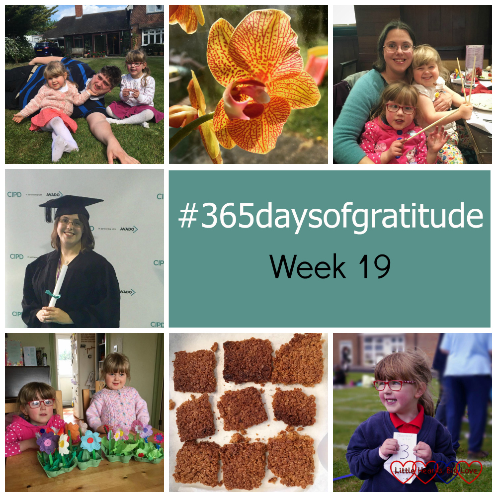 Hubby, Jessica and Sophie outside Grandma's house; an orchid; Me with Jessica and Sophie on my birthday; me in cap and gown; Jessica and Sophie with the flower gardens they made; nine flapjacks cooling in a tin; Jessica with her 3rd place ticket for the obstacle race - #365daysofgratitude - Week 19