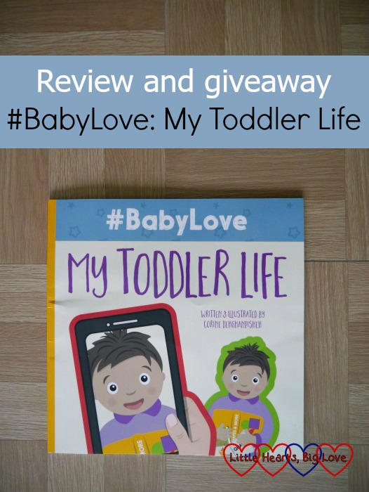 "A copy of #BabyLove: My Toddler Life children's book - ""Review and giveaway - #BabyLove: My Toddler Life"""