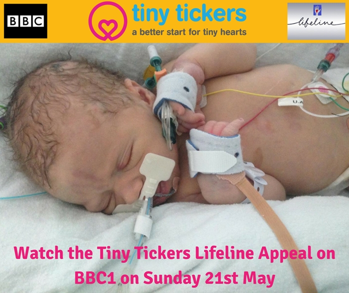 "A picture of a baby in intensive care with the Tiny Tickers and Lifeline logos and the text ""Watch the Tiny Tickers Lifeline appeal on BBC1 on Sunday 21st May"""