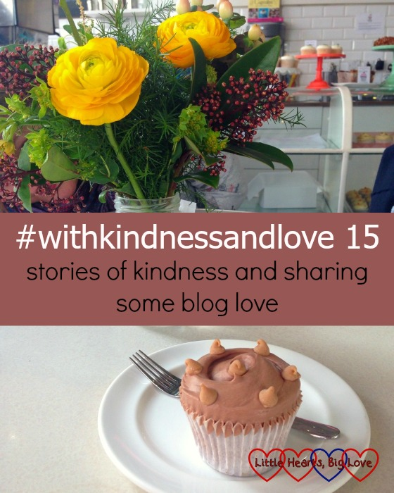 """Flowers and a cupcake on a table - """"#withkindnessandlove - stories of kindness and sharing some blog love"""""""