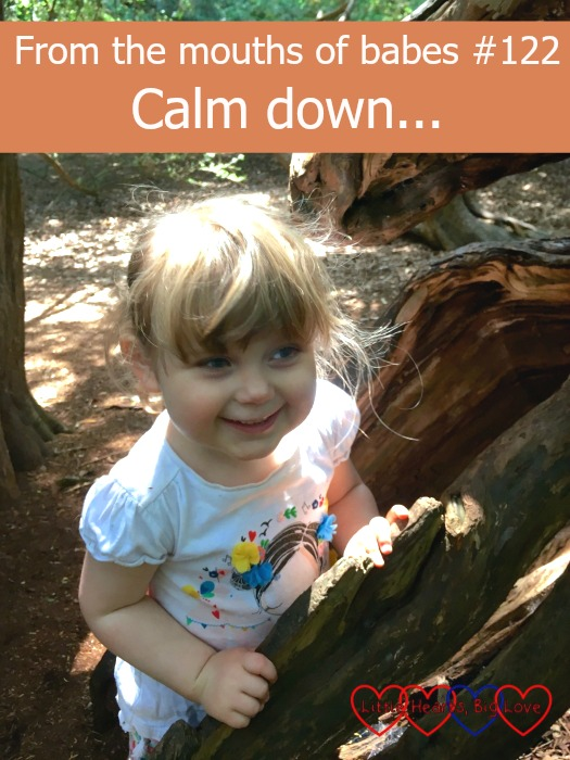 "Sophie peeking out from behind a tree branch - ""From the mouths of babes #122 - Calm down... """