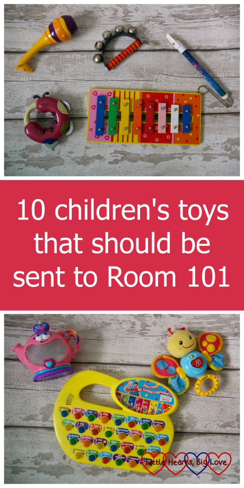 "Musical instruments and noisy baby toys - two of the ""10 children's toys that should be sent to Room 101"""