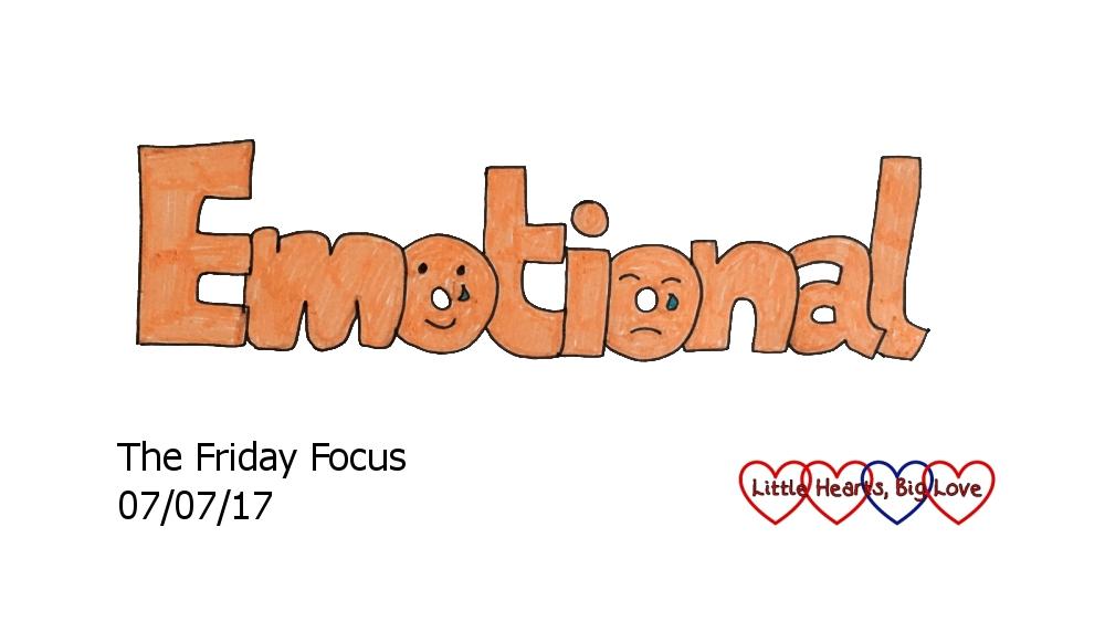 Emotional - this week's word of the week