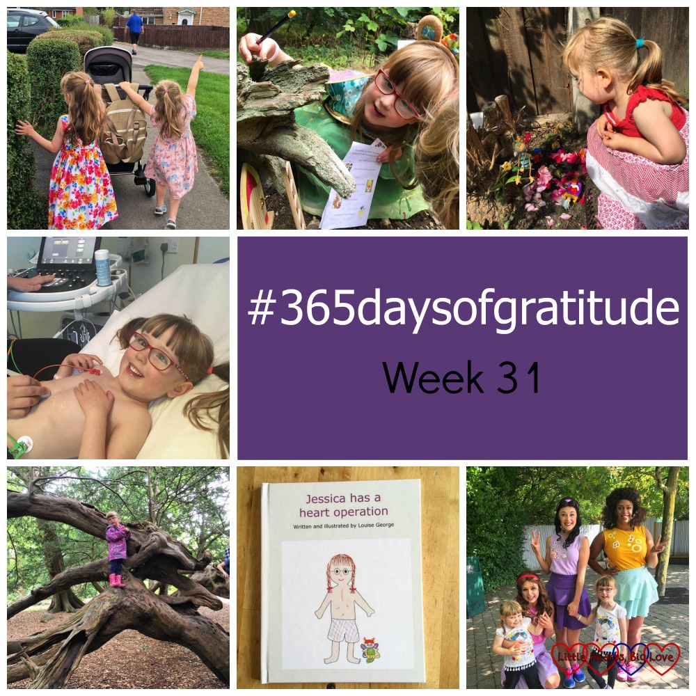 "Jessica and Sophie pushing a baby's pram; Jessica looking at a fairy house in the woods; Sophie playing with our fairy garden; Jessica having an echocardiogram; Jessica climbing a tree; an illustrated book called ""Jessica has a heart operation"" and Jessica and Sophie with three of the Lego Friends girls - ""#365daysofgratitude - Week 31"""