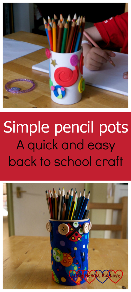"A pencil pot decorated with foam shapes and stars (top) and a pencil pot made with fabric wrapped pot decorated with buttons - ""Simple pencil pots - A quick and easy back to school craft"""